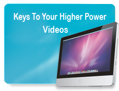 Keys To Your Higher Power Videos